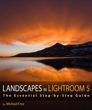 Landscapes in Lightroom 5: The Essential Step-by-Step Guide