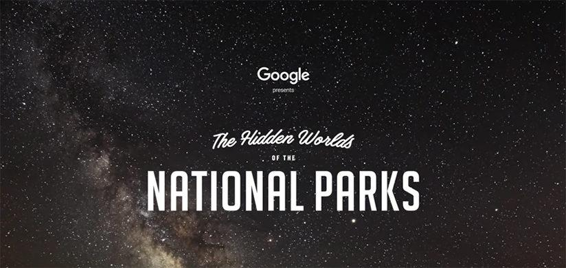 Google Explores The Hidden Worlds Of The National Parks